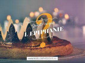 Qu'est-ce que l'Epiphanie ?