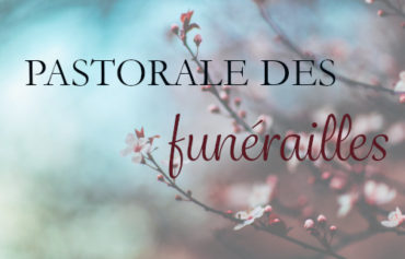 Pastorale des funérailles – Formation initiale
