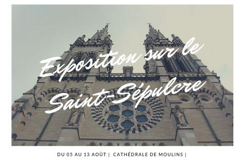 Exposition sur le Saint Sépulcre à Moulins