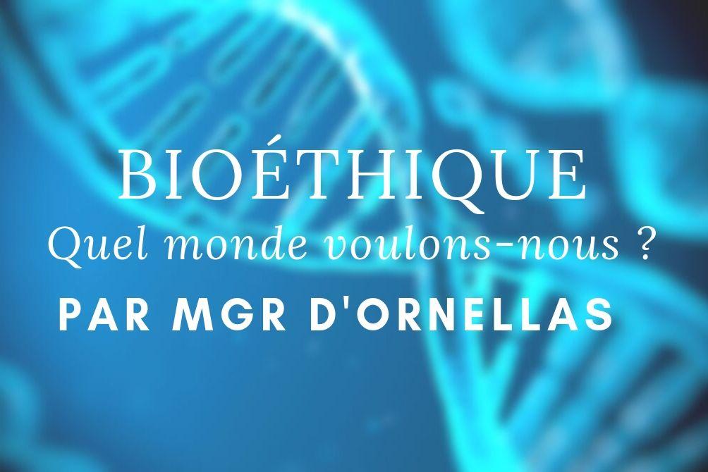 Bioéthique : Quel monde voulons-nous ?