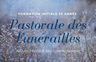 FORMATION INITIALE 2E ANNÉE PASTORALE DES FUNÉRAILLES