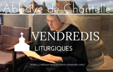 LES VENDREDIS LITURGIQUES A CHANTELLE