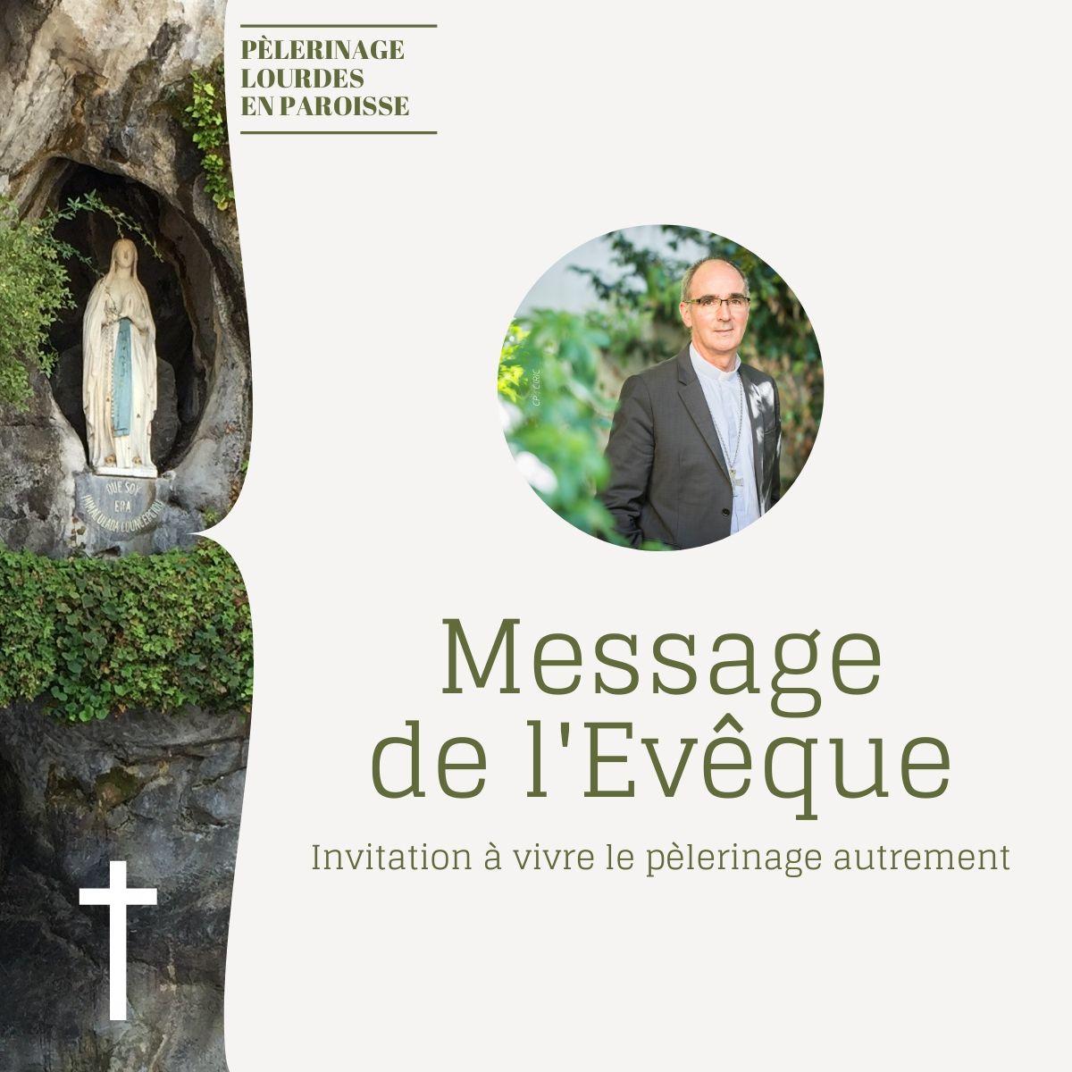 Pèlerinage de Lourdes en paroisse : message de l'évêque