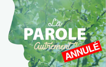"""""""LA PAROLE…autrement!"""", à Souvigny – ANNULÉ"""