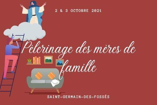 Pèlerinage des mères de famille 2021