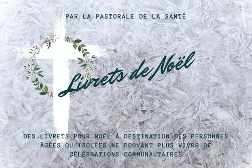 Des livrets de Noël par la Pastorale de la Santé