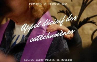 Appel décisif des catéchumènes, le 21/02/21 à Moulins