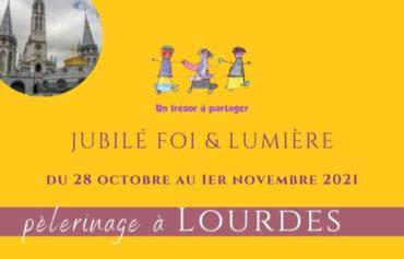 Jubilé Foi & Lumière à Lourdes 2021