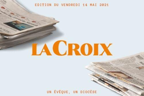 Un évêque, un diocèse - Article de presse La Croix, 14 mai 2021