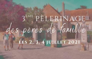 Pèlerinage des pères de famille 2021