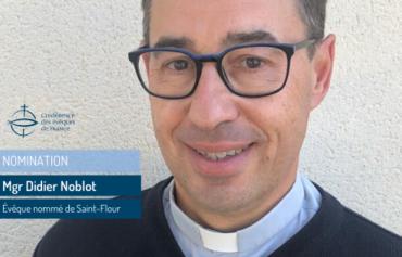 Monseigneur Didier Noblot nommé évêque de Saint-Flour.