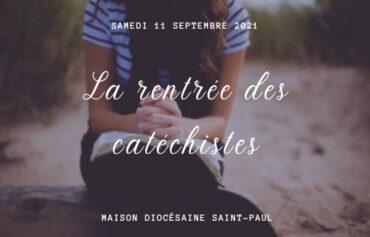 LA RENTRée des catéchistes